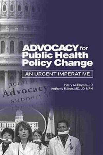 Advocacy for Public Health Policy Change - Harry M. Snyder