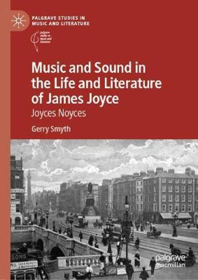 Music and Sound in the Life and Literature of James Joyce - Gerry Smyth