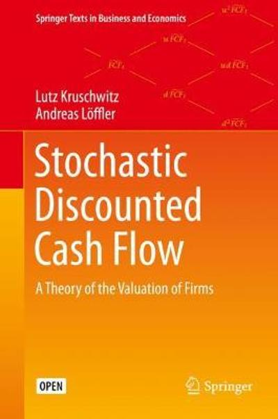 Stochastic Discounted Cash Flow - Lutz Kruschwitz