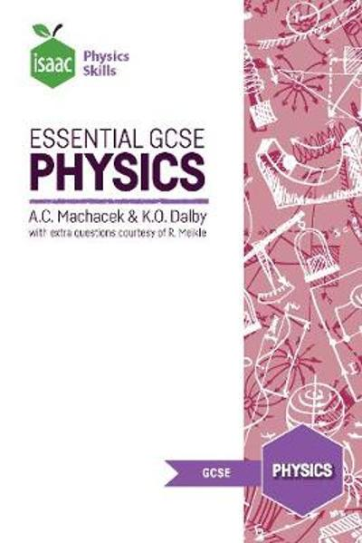 Essential GCSE Physics - Anton Machacek