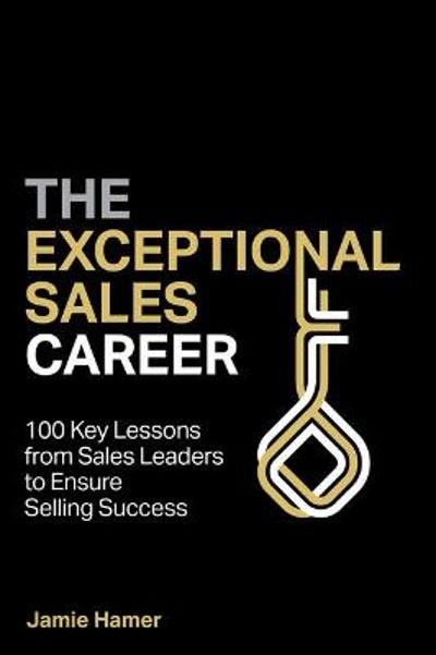 The Exceptional Sales Career - Jamie Hamer