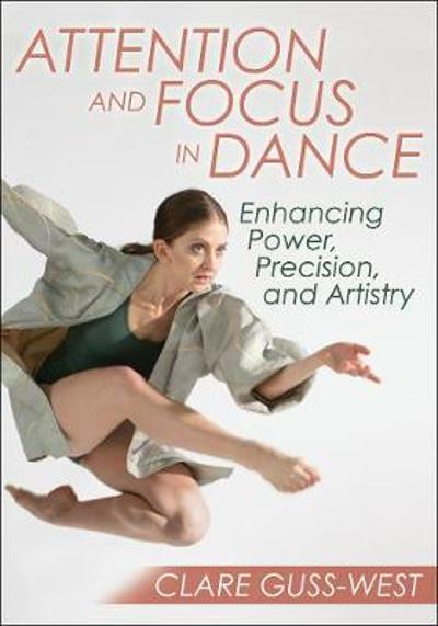 Attention and Focus in Dance - Clare Guss-West