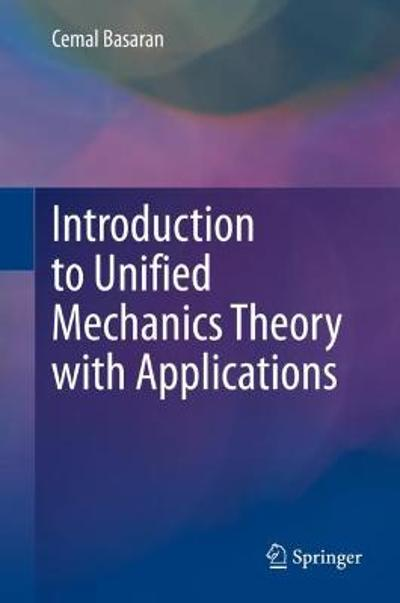 Introduction to Unified Mechanics Theory with Applications - Cemal Basaran