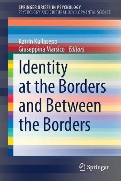 Identity at the Borders and Between the Borders - Katrin Kullasepp