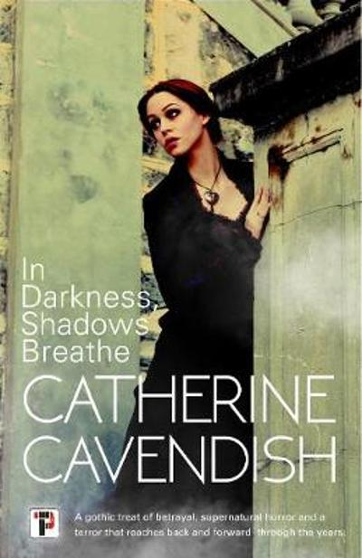 In Darkness, Shadows Breathe - Catherine Cavendish