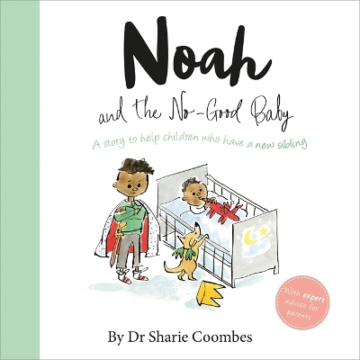 Noah and the No-Good Baby - Dr Sharie Coombes
