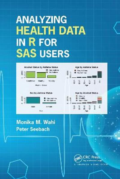 Analyzing Health Data in R for SAS Users - Monika Maya Wahi