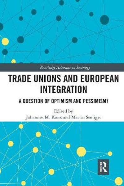 Trade Unions and European Integration - Johannes Kiess