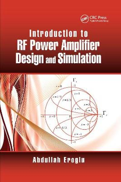 Introduction to RF Power Amplifier Design and Simulation - Abdullah Eroglu