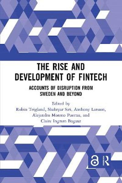 The Rise and Development of FinTech - Robin Teigland