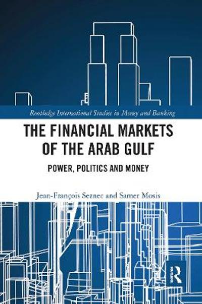 The Financial Markets of the Arab Gulf - Jean Francois Seznec
