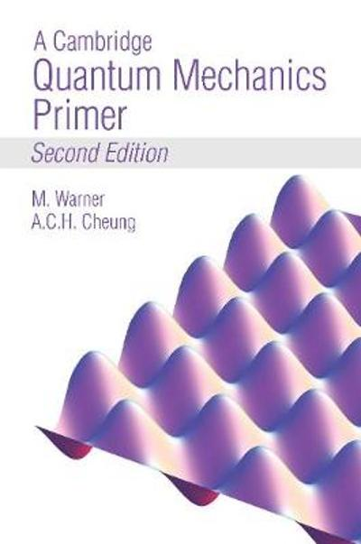 A Cambridge Quantum Mechanics Primer - Mark Warner