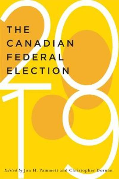 The Canadian Federal Election of 2019 - Jon H. Pammett