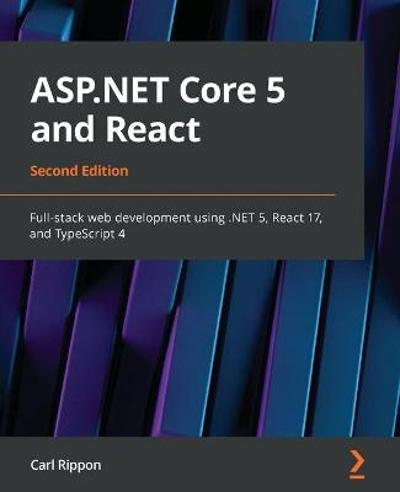 ASP.NET Core 5 and React - Carl Rippon