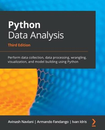 Python Data Analysis - Third Edition - Avinash Navlani