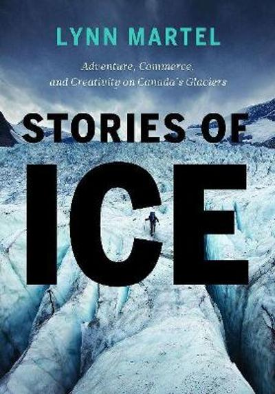 Stories of Ice - Lynn Martel