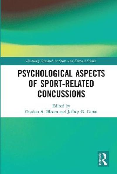 Psychological Aspects of Sport-Related Concussions - Gordon Bloom