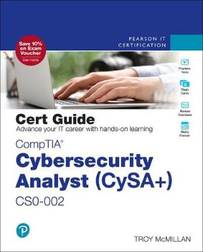 CompTIA Cybersecurity Analyst (CySA+) CS0-002 Cert Guide - Troy McMillan