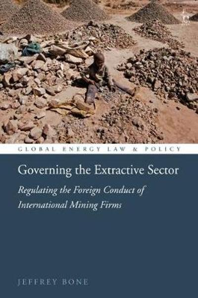 Governing the Extractive Sector - Jeffrey Bone
