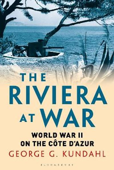 The Riviera at War - George G. Kundahl