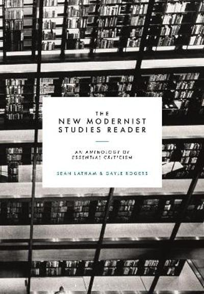 The New Modernist Studies Reader - Professor Sean Latham