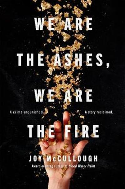 We Are the Ashes, We Are the Fire - Joy McCullough