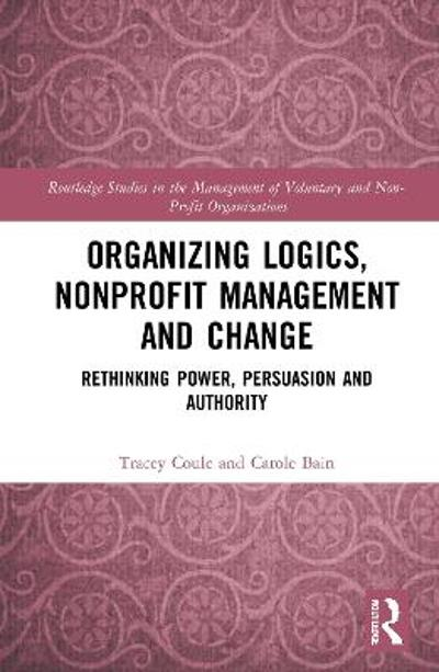 Organizing Logics, Nonprofit Management and Change - Tracey M. Coule