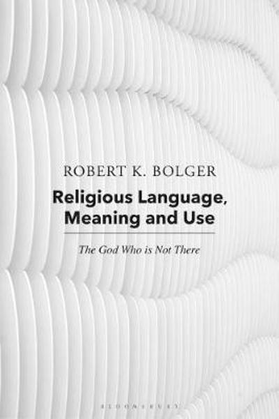 Religious Language, Meaning, and Use - Dr. Robert K. Bolger