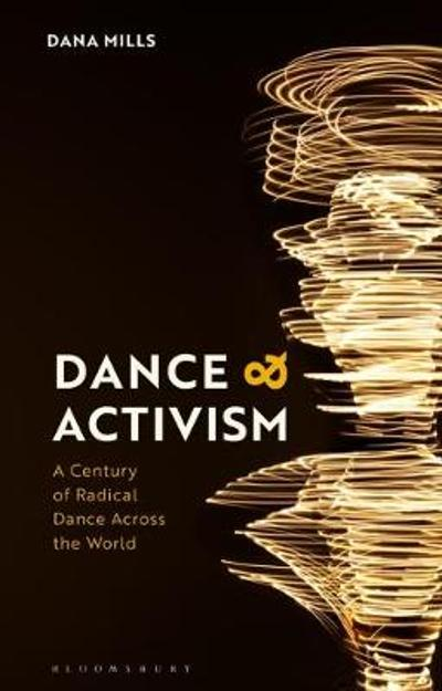 Dance and Activism - Dana Mills