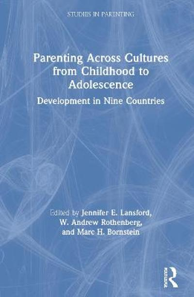 Parenting Across Cultures from Childhood to Adolescence - Jennifer E. Lansford