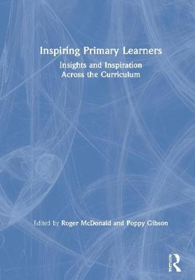 Inspiring Primary Learners - Roger McDonald