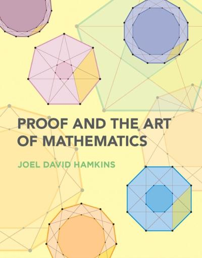 Proof and the Art of Mathematics - Joel David Hamkins