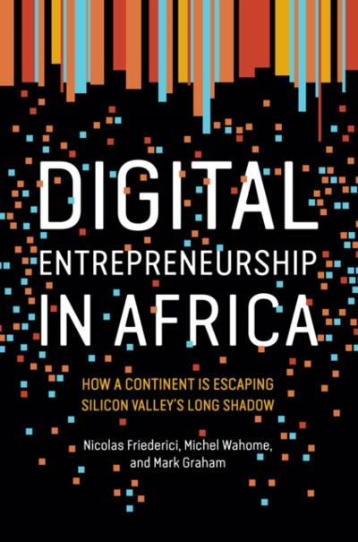 Digital Entrepreneurship in Africa - Nicolas Friederici