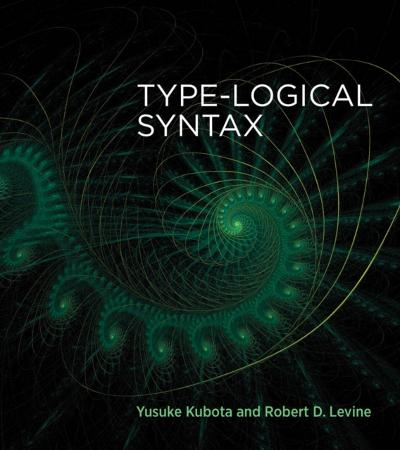 Type-Logical Syntax - Yusuke Kubota
