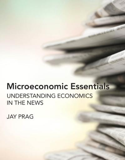 Microeconomic Essentials - Jay Prag