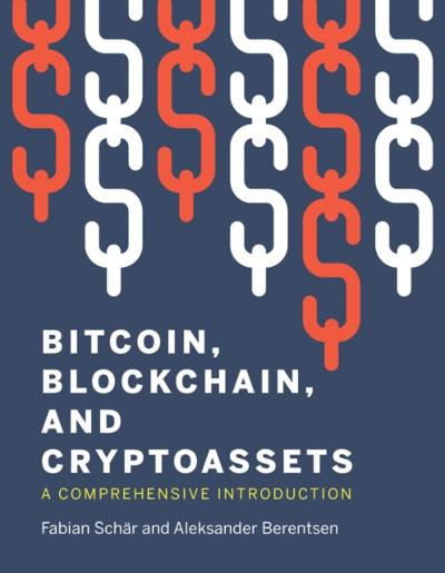 Bitcoin, Blockchain, and Cryptoassets - Fabian Schar