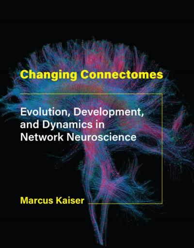 Changing Connectomes - Marcus Kaiser