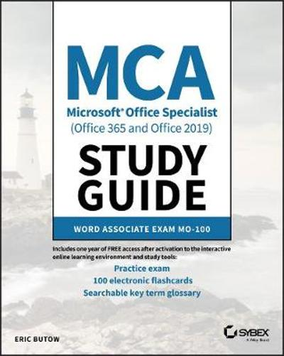 MCA Microsoft Office Specialist (Office 365 and Office 2019) Study Guide - Eric Butow