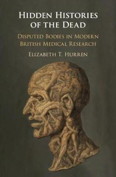 Hidden Histories of the Dead - Elizabeth T. Hurren