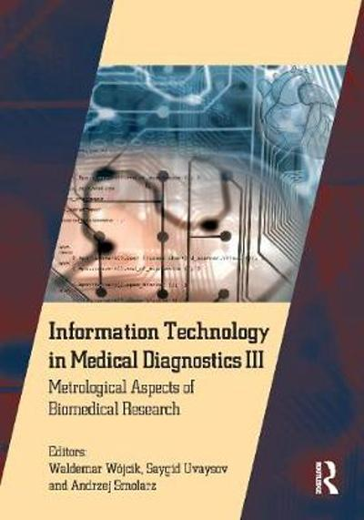 Information Technology in Medical Diagnostics III - Waldemar Wojcik