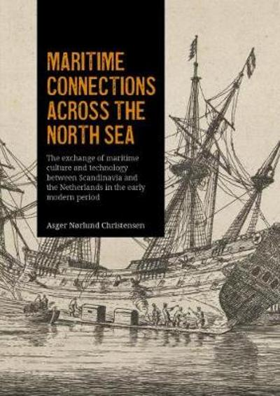 Maritime connections across the North Sea - Asger Norlund Christensen