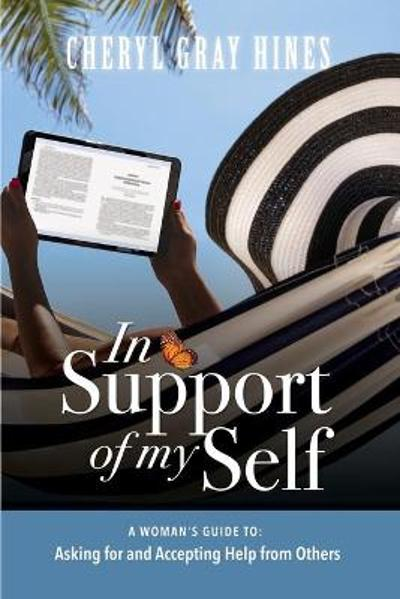 In Support of Myself - Cheryl Gray Hines