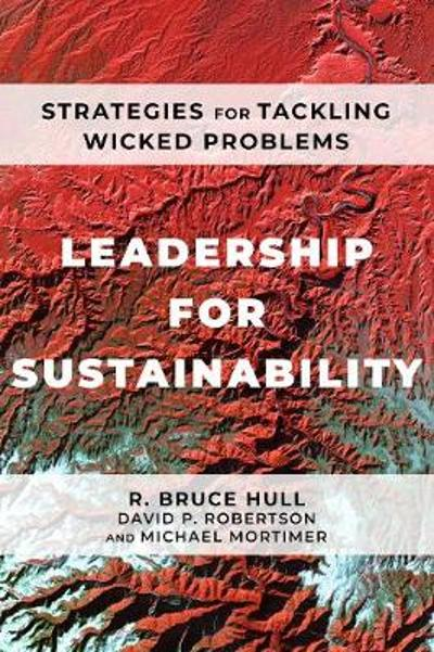 Leadership for Sustainability - R Bruce Hull