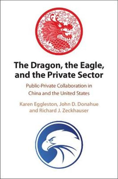 The Dragon, the Eagle, and the Private Sector - Karen Eggleston