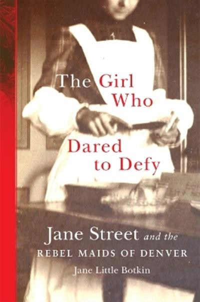 The Girl Who Dared to Defy - Jane Little Botkin