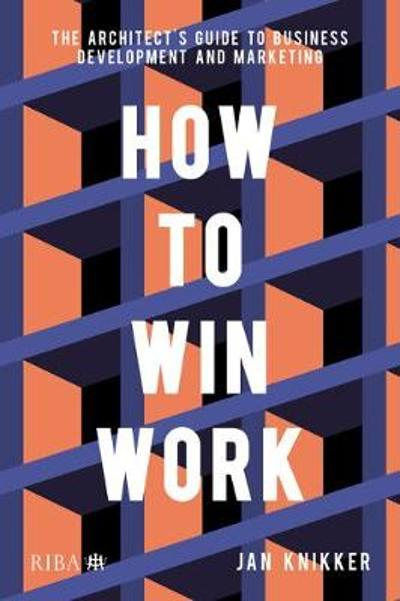 How To Win Work - Jan Knikker