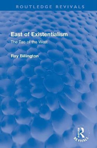 East of Existentialism - Ray Billington