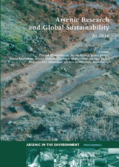 Arsenic Research and Global Sustainability - Prosun Bhattacharya