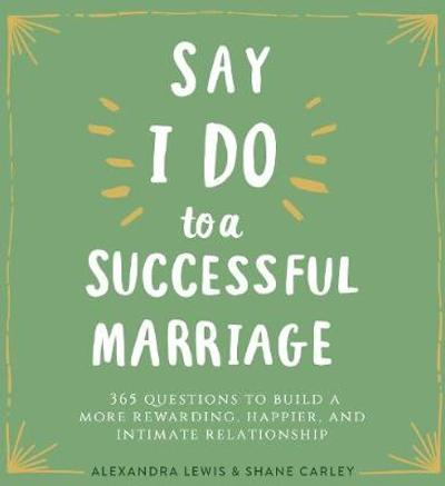"Say ""I Do"" to a Successful Marriage - Alexandra Lewis"