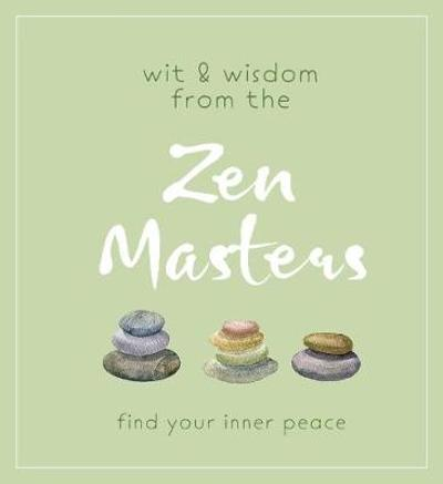 Wit and Wisdom from the Zen Masters - Cider Mill Press